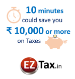 10 minutes could save you Rs. 10,000 or more on Taxes