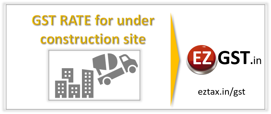 gst-rates-for-under-construction-buldings