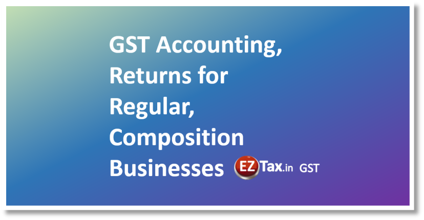 EZTax.in GST Online for both Regular and Composition Businesses
