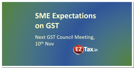 SME Expectations on GST from GST Council - Nov 09th 2017