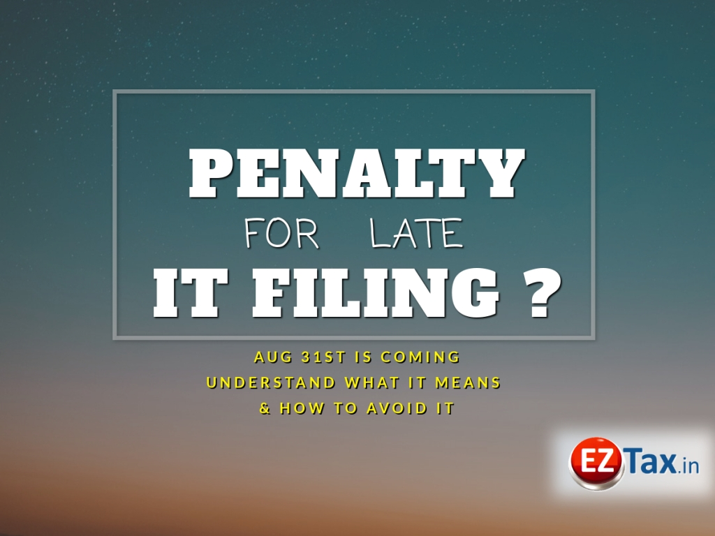 Avoid Late Income Tax Filing, Aug 31st is Coming   EZTax.in